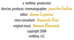 A Reelblue production - director, producer, cinematographer: Jennifer Galvin